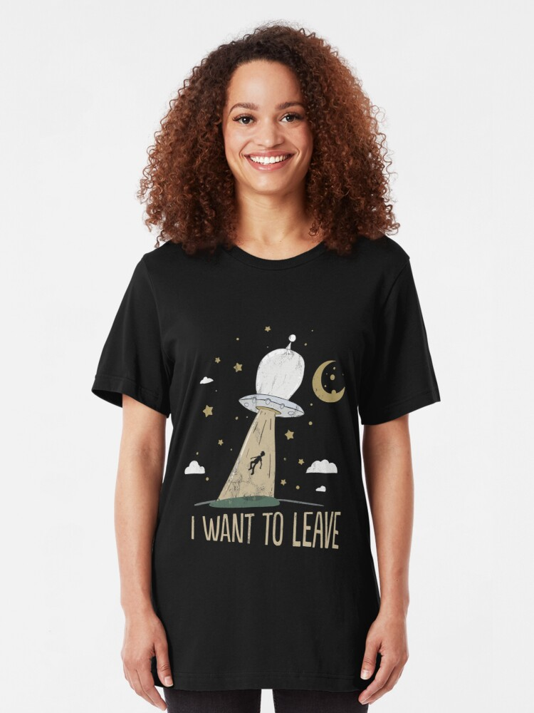 I Want to Leave Funny Alien UFO Women Sweatshirt tee