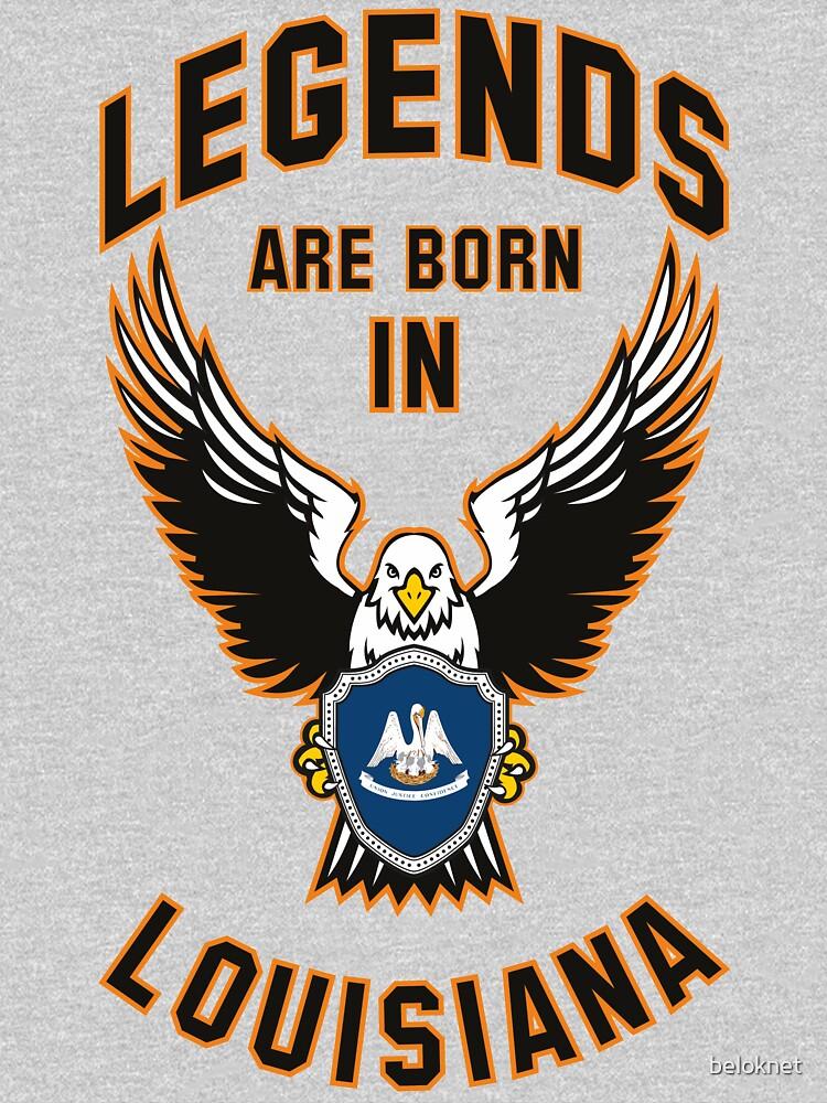Legends are born in Louisiana by beloknet