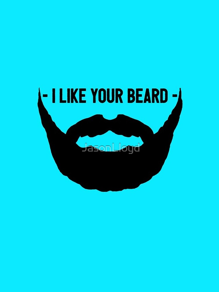 I Like Your Beard by JasonLloyd
