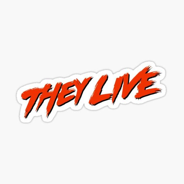 They Live Sticker