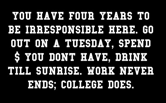 College Quote - College Ends by aahhbianca