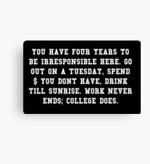 College Quote - College Ends Canvas Print