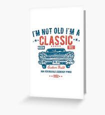 66th Birthday Design - Im Not Old Im A Classic Custom Built 1952  Greeting Card