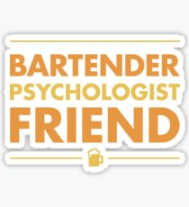 Bartender Psychologist Friend With Beer Sticker