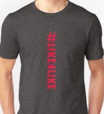 HASHTAG LIKE4LIKE DESIGNS Unisex T-Shirt