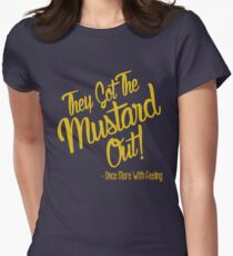 They Got The Mustard Out  Women's Fitted T-Shirt