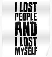 I lost people and i lost myself Poster