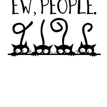 Ew people meowy cat lovers shirt funny cat shirt by Jermoumi