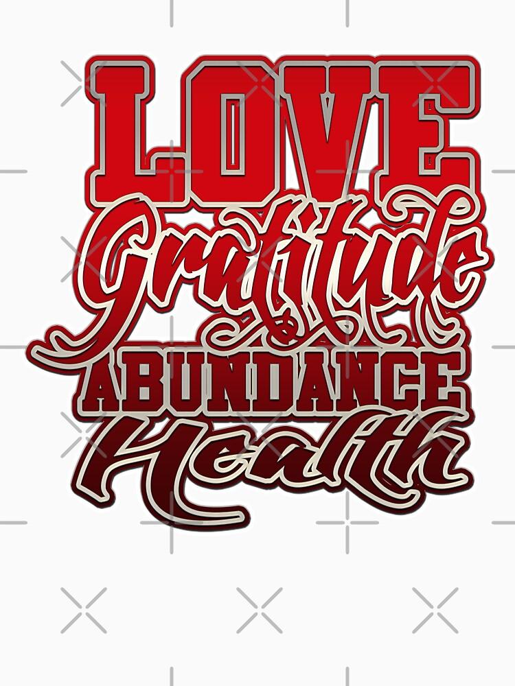 Love Gratitude Abundance Health by Energetic-Mind