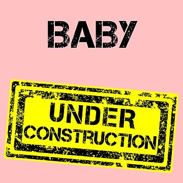 Baby Construction by Corpsecutter