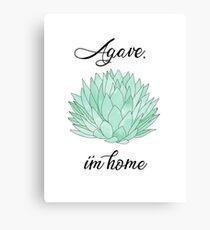 Agave, I'm Home Canvas Print