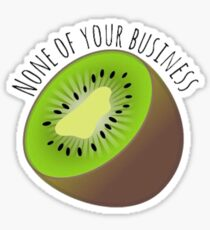 """Kiwi """"None of your business"""" Sticker"""