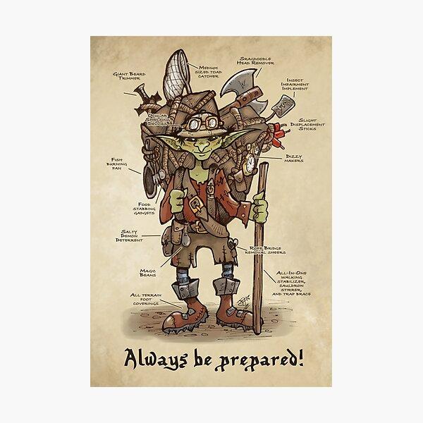 Always be prepared - The Goblin Explorer Photographic Print