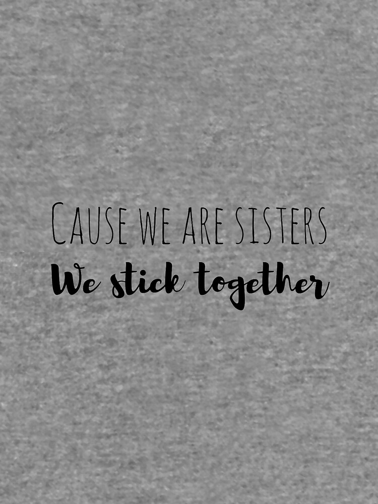 Cause We Are Sisters We Stick Together Lightweight Hoodie By