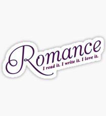 Romance I read it. I write it. I love it.  Sticker
