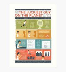 How to be THE LUCKIEST GUY ON THE PLANET in 4 Easy Steps Art Print