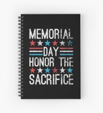 Memorial Day - Honor the Sacrifice Spiral Notebook