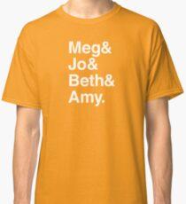 Meg & Jo & Beth & Amy Classic T-Shirt