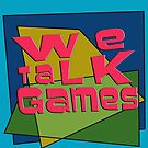 We Talk Games Angular Retro by BionicWiggly