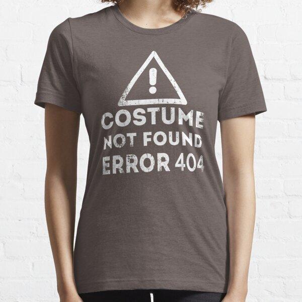 Costume Not Found Error 404 Essential T-Shirt