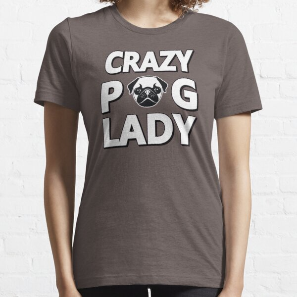 Crazy Pug Lady and Items Funny Essential T-Shirt