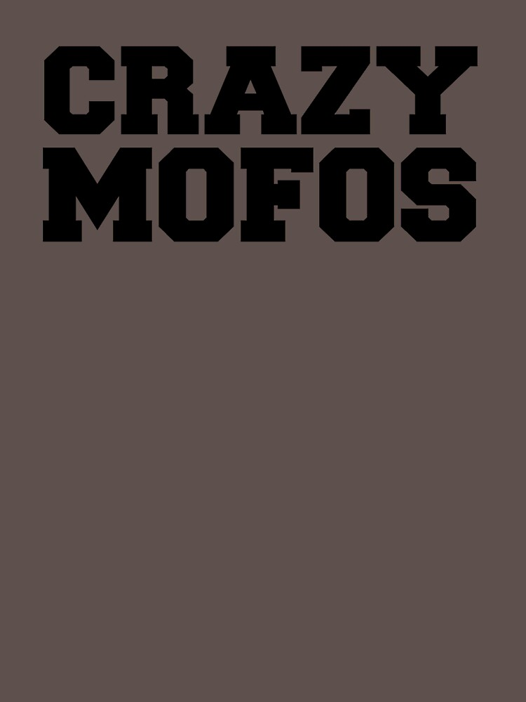 Crazy Mofos by Rithey79