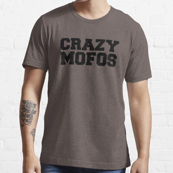 Crazy Mofos Essential T-Shirt