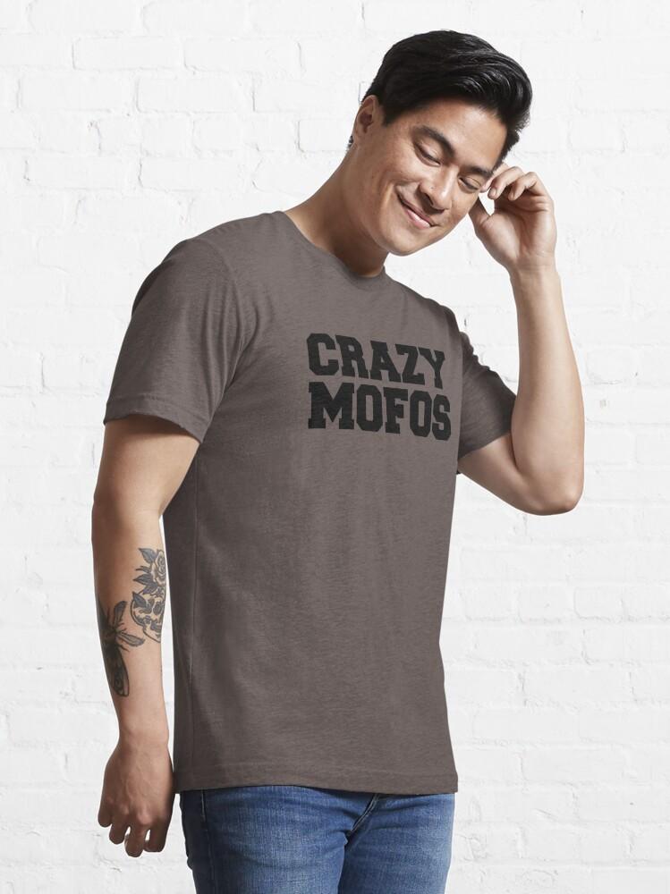 Alternate view of Crazy Mofos Essential T-Shirt