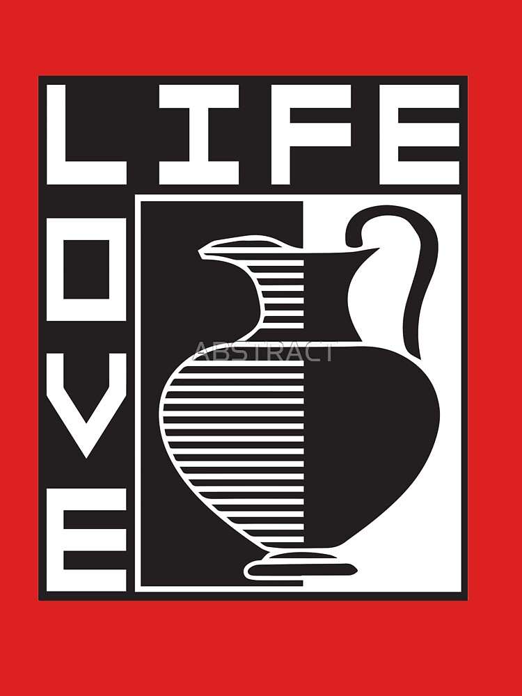 LIFE, LOVE, POTTERY by ABSTRACT
