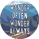 Wander Often Wonder always by Kerstin La Cross