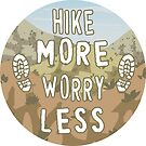 Hike More Worry Less by Kerstin La Cross
