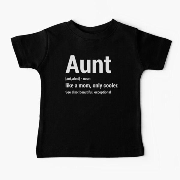 Aunt Definition Funny Cool Aunts T-shirt Baby T-Shirt