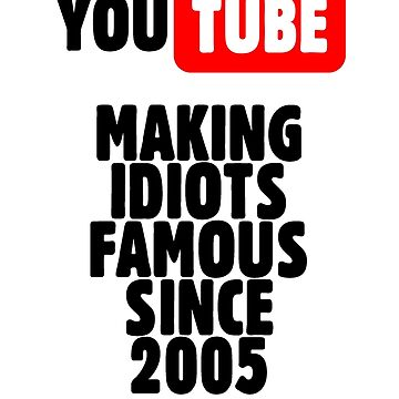 Idiots of YouTube by JaysonGaskell