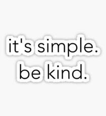 be kind shirt Sticker