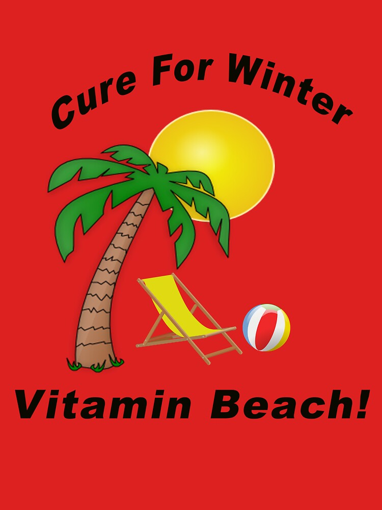 Cure For Winter - Vitamin Beach! by BWBConcepts