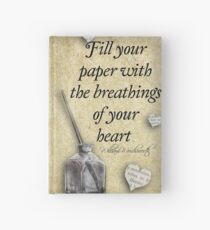Fill your paper with the breathings of your heart Hardcover Journal