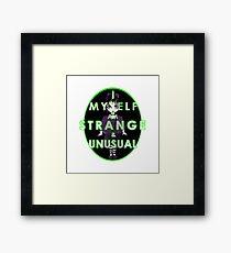 I myself and strange and unusual  Framed Print