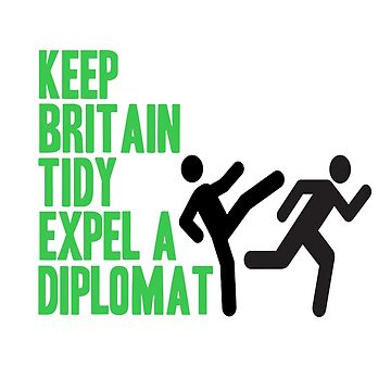 Keep Britain Tidy Expel a Diplomat by INFIDEL