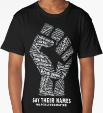 Black Lives Matter: Say Their Names Long T-Shirt