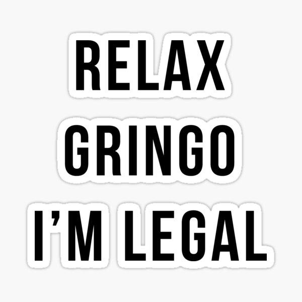 Relajarse gringo Pegatina