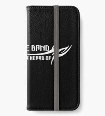 Obscure Band You've Never Heard Of iPhone Wallet/Case/Skin