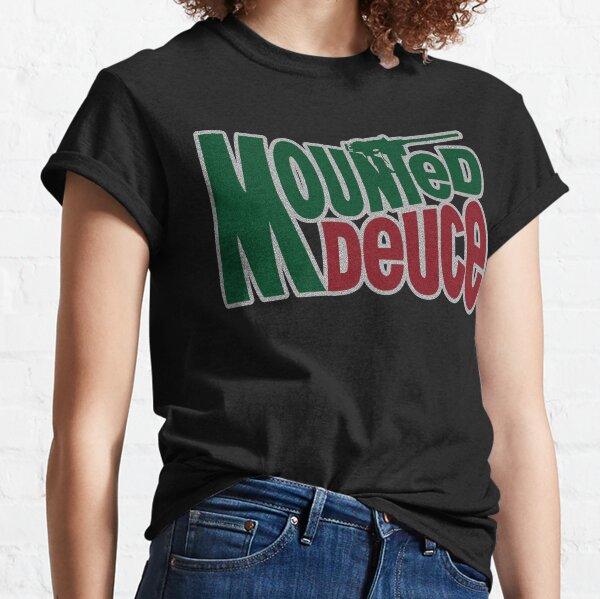 Mounted Deuce Classic T-Shirt