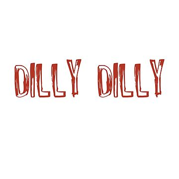 T-shirt Dilly Dilly by T-marina