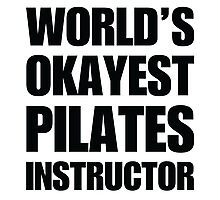 30b75dad2 Funny World's Okayest Pilates Instructor Gifts For Pilates ...