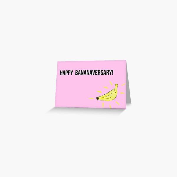 HAPPY BANANAVERSARY! Greeting Card