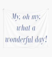 Wonderful Day! Wall Tapestry
