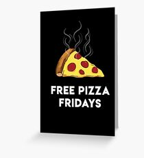 Free Pizza Fridays (White Text) Greeting Card