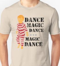 Dance Magic Dance (You remind me of the babe) Unisex T-Shirt
