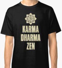 Karma Dharma Zen Classic T-Shirt