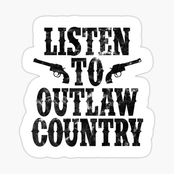 LISTEN TO OUTLAW COUNTRY Sticker
